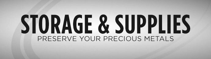 Precious Metals Storage and Supplies