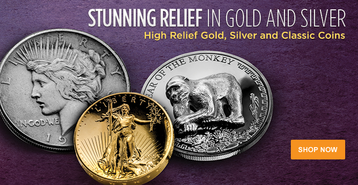 High Relief Gold and Silver Coins