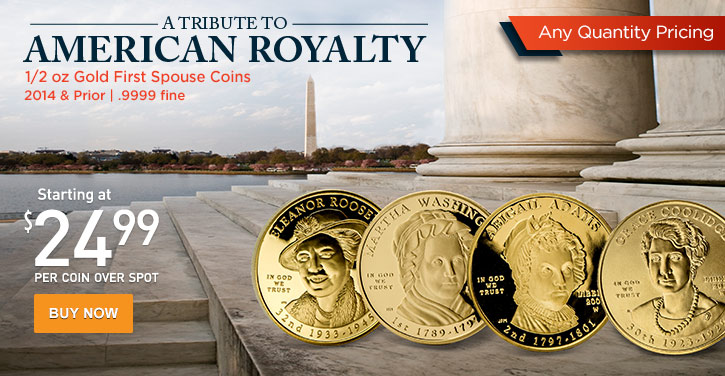 First Spouse Gold Coins 2014 & Prior
