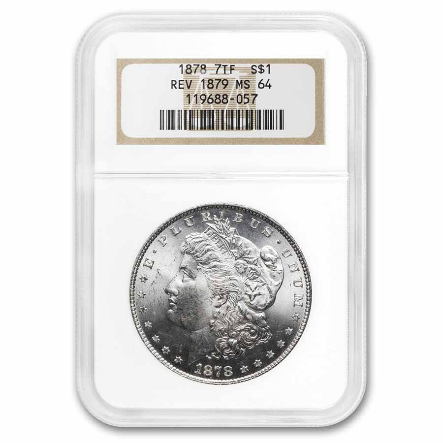 1878 Morgan Dollar 7 TF Rev of 79 MS-64 NGC