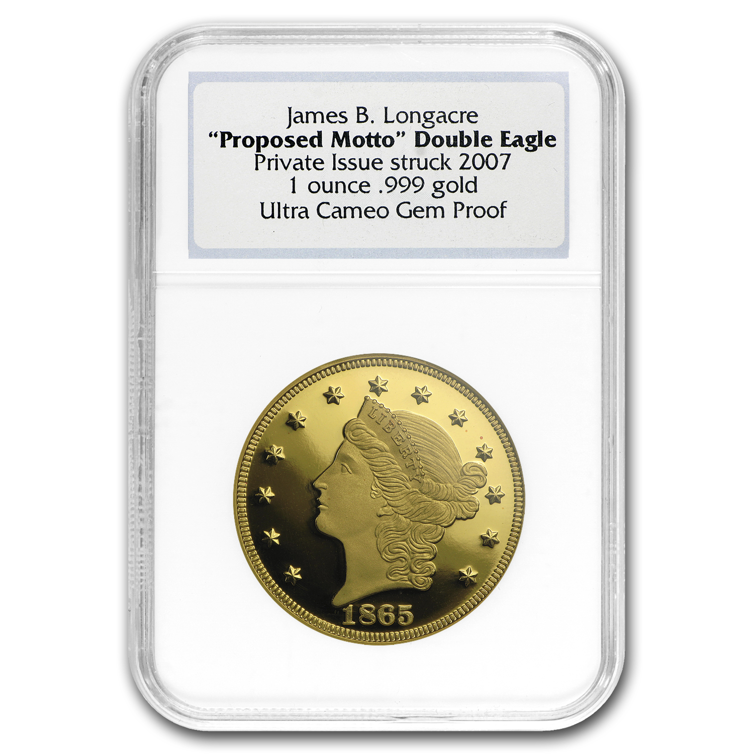 1 oz 1865 Proposed Motto Double Eagle Proof NGC (w/Box & COA)