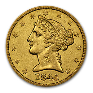 1845 $5 Liberty Gold Half Eagle - Almost Uncirculated