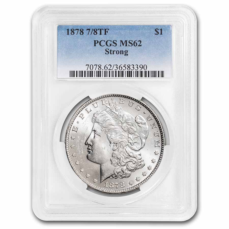 1878 Morgan Dollar 7/8 TF Strong MS-62 PCGS