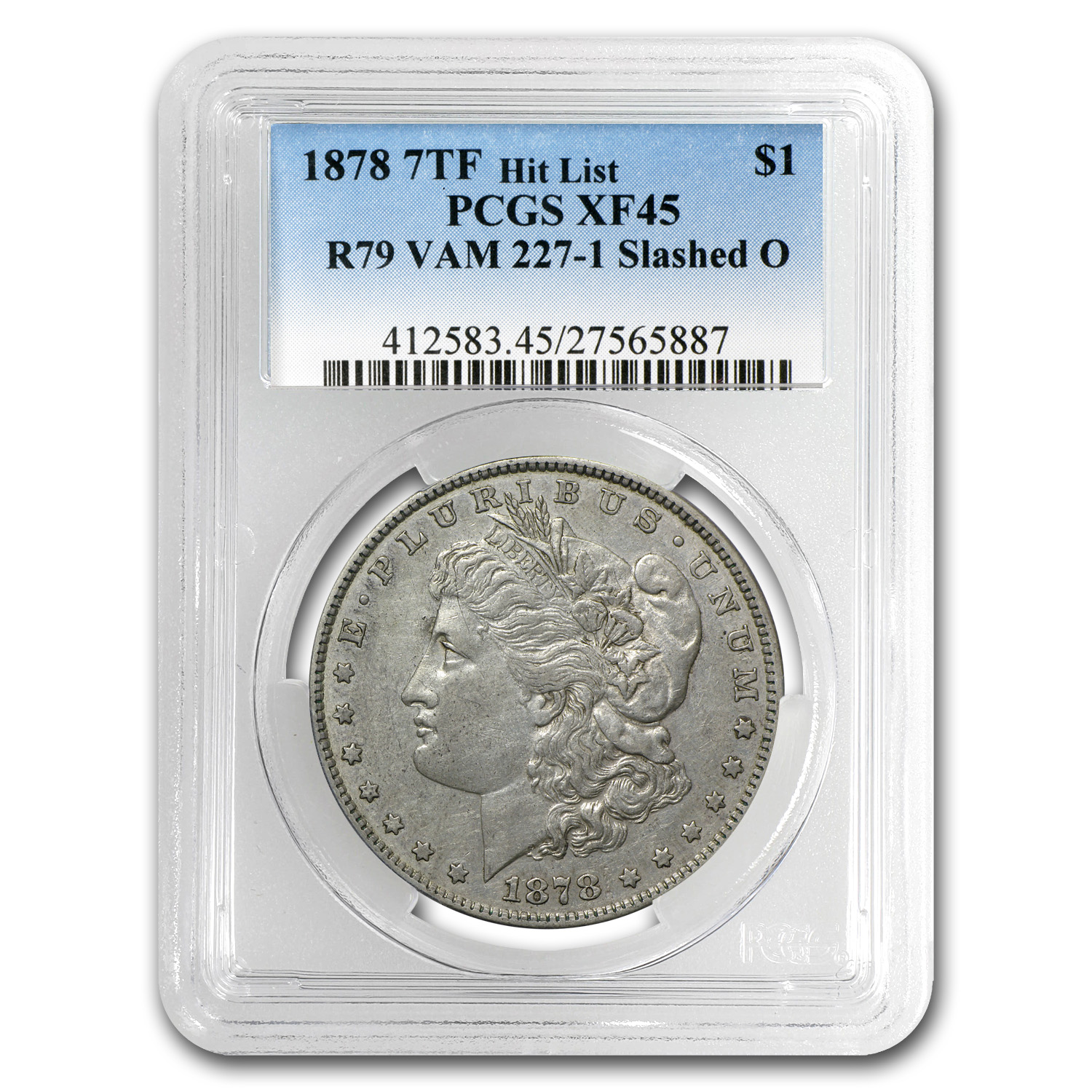 1878 Morgan Dollar 7 TF Rev 79 XF-45 PCGS (VAM-227-1, Slashed O)