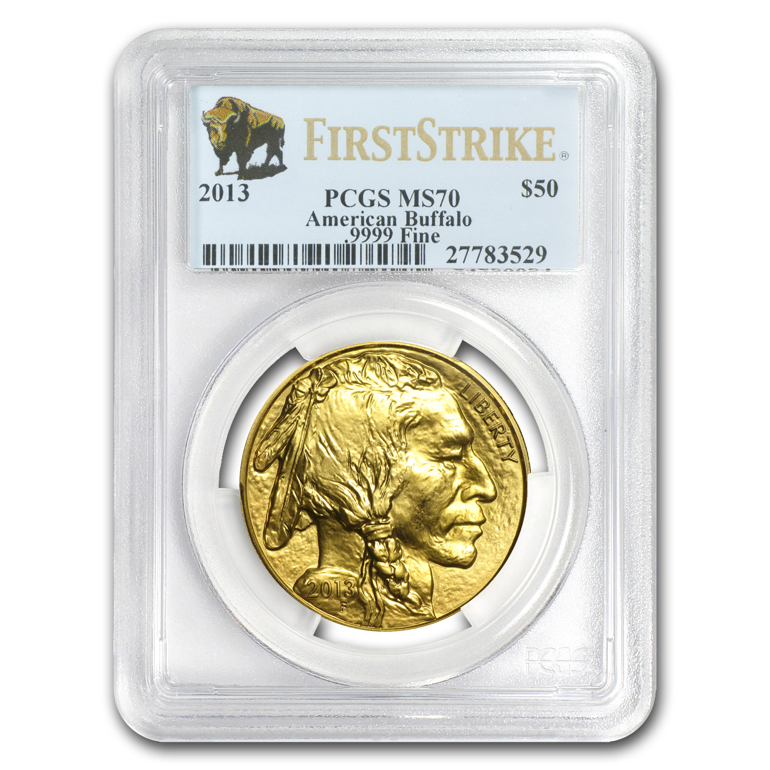 2013 1 oz Gold Buffalo MS-70 PCGS First Strike