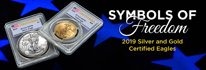 2019 Certified Gold and Silver Eagles