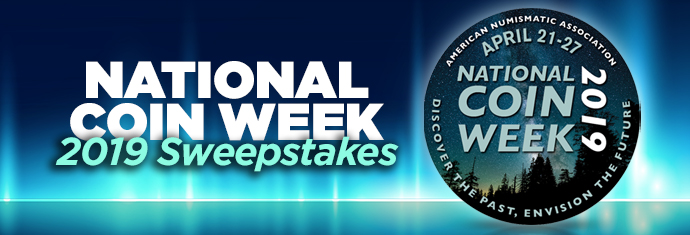 2019 Sweepstakes - ANA National Coin Week