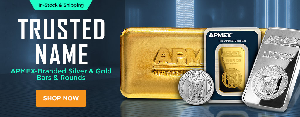 APMEX-Branded Silver & Gold Bars & Rounds
