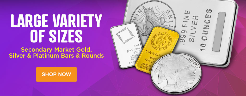 Secondary Market Gold, Silver & Platinum Bars & Rounds