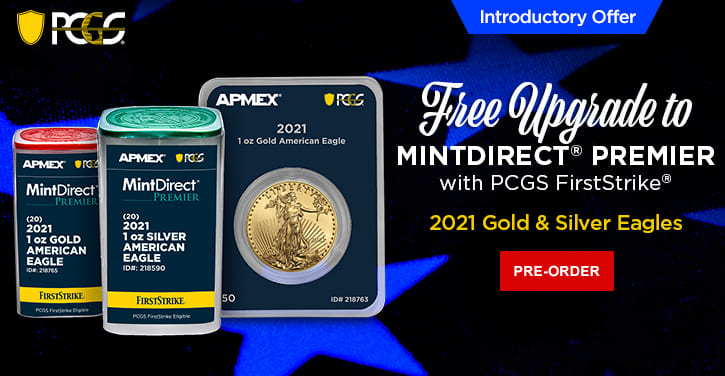 2021 Gold & Silver Eagles Free Upgrade to MintDirect® Premier with PCGS FirstStrike®