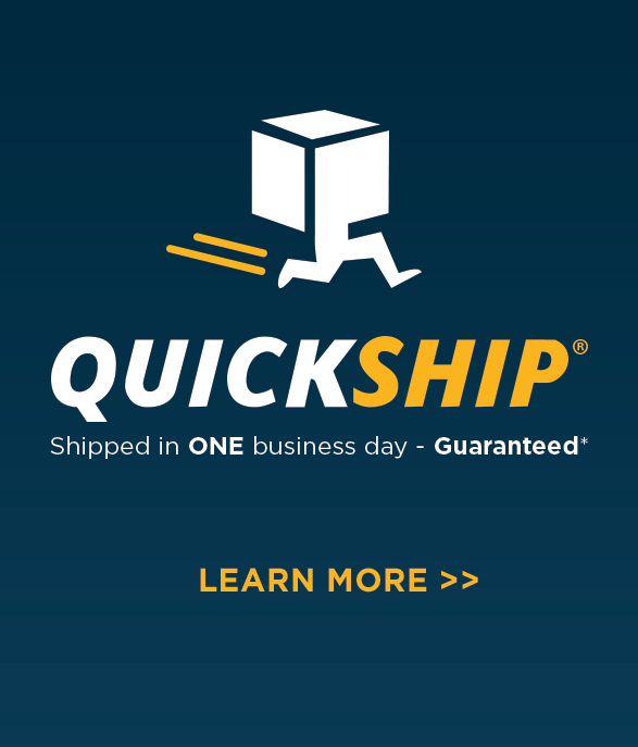 Quick Ship - Ship in one business day - Guaranteed