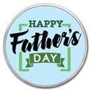 1 oz Silver Colorized Round - APMEX (Happy Father's Day - Modern)