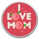 1 oz Silver Colorized Round - APMEX (I Love Mom - Roses)