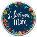1 oz Silver Colorized Round - APMEX (I Love You Mom - Floral)