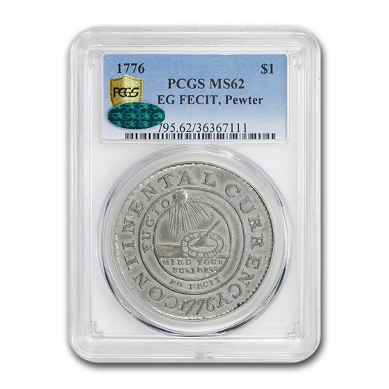 1776 Continental Currency Dollar MS-62 PCGS CAC (Pewter EG FECIT)