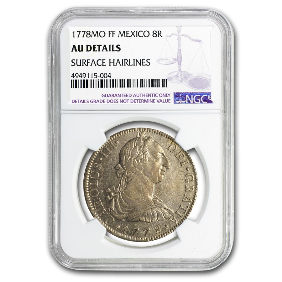 1778 Mo-FM Mexico Silver 8 Reales Charles III AU Details NGC