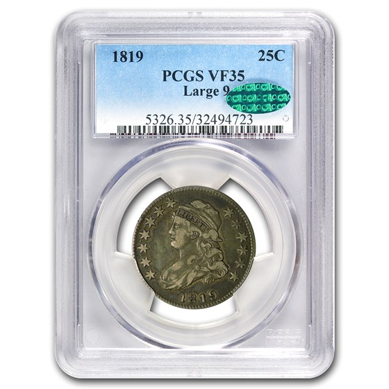 1819 Capped Bust Quarter Large 9 VF-35 PCGS (CAC)
