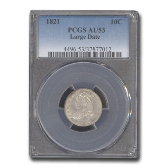 1821 Capped Bust Dime Large Date AU-53 PCGS