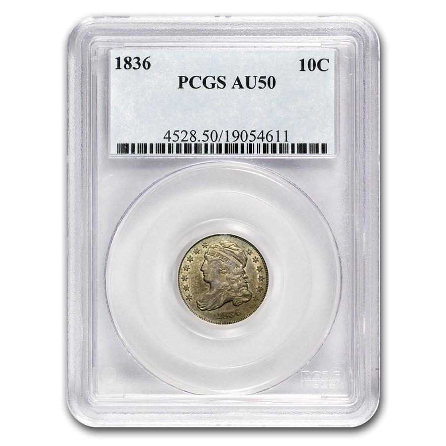 1836 Capped Bust Dime AU-50 PCGS