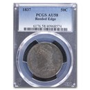 1837 Reeded Edge Half Dollar AU-58 PCGS