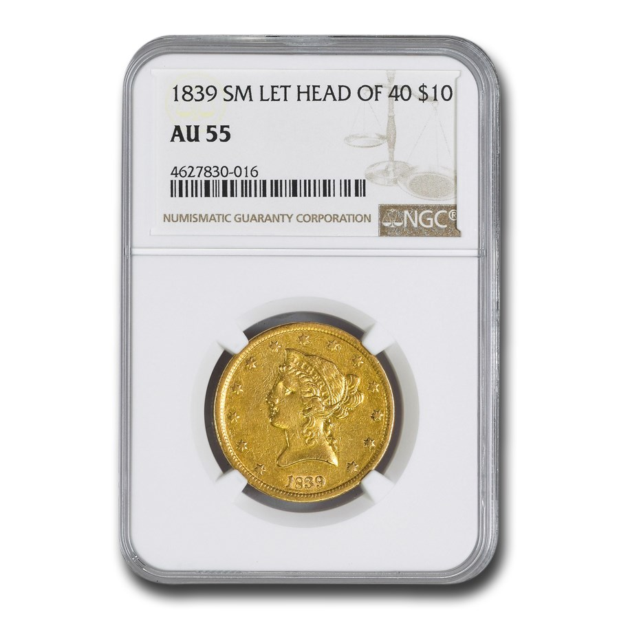1839 $10 Liberty Gold Eagle AU-55 NGC (Sm. Let Head of 40)