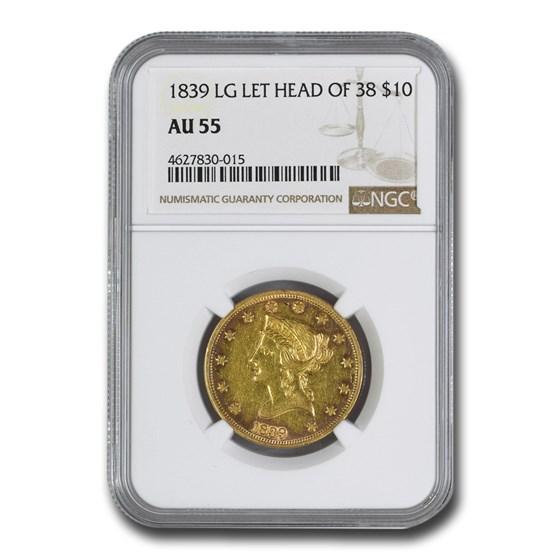 1839 $10 Liberty Gold Eagle Head of 1838 AU-55 NGC (Lg Letters)