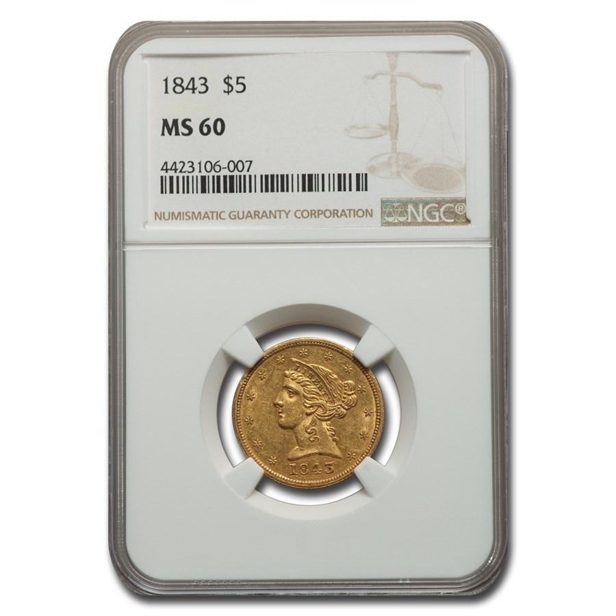 1843 $5 Liberty Gold Half Eagle MS-60 NGC