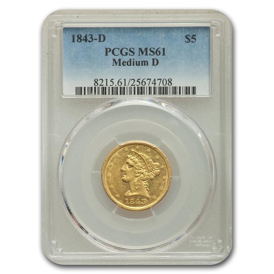 1843-D $5 Liberty Gold Half Eagle MS-61 PCGS (Medium D)