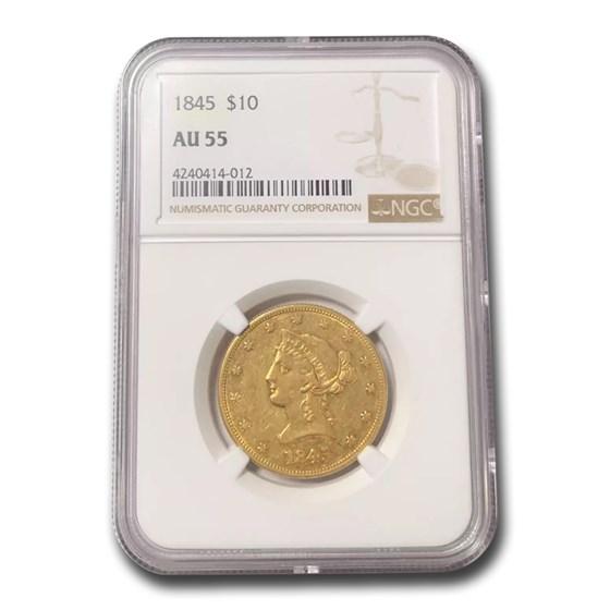 1845 $10 Liberty Gold Eagle AU-55 NGC