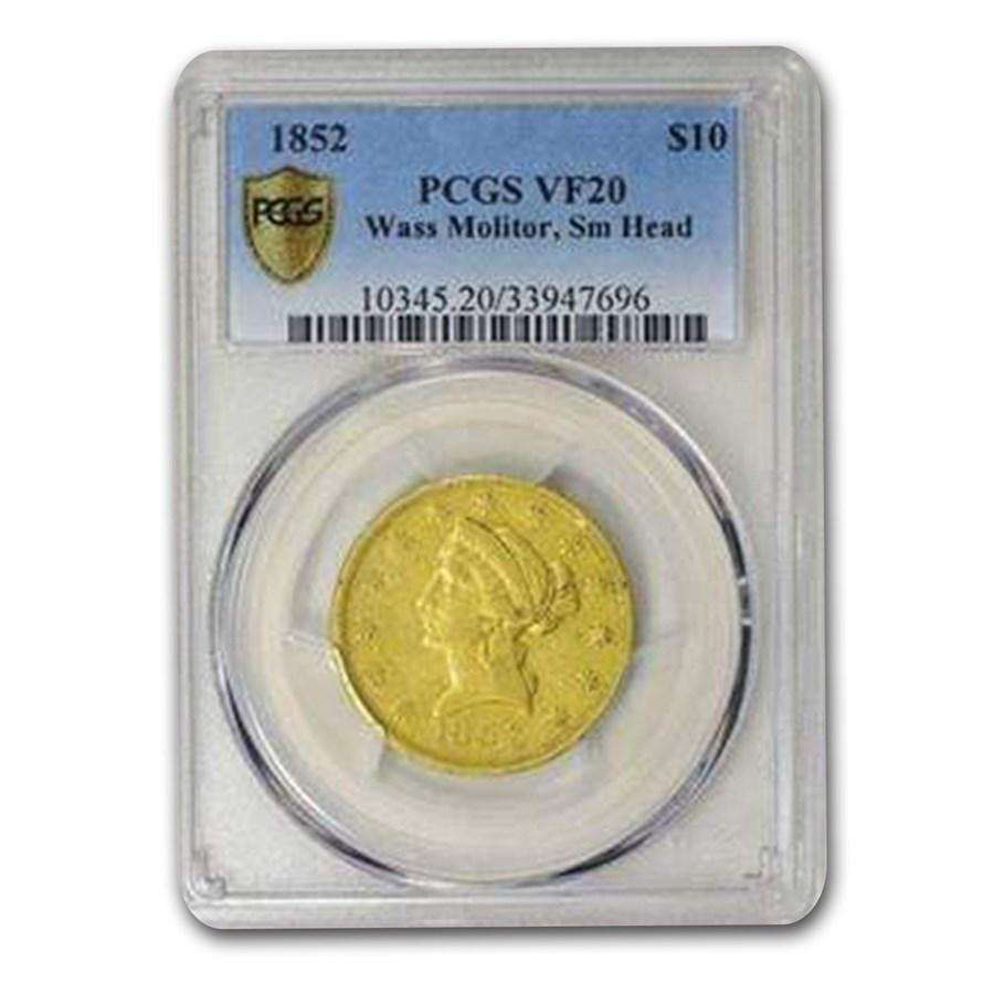 1852 $10 Wass Molitor California Gold Rush VF-20 PCGS (Sm Head)