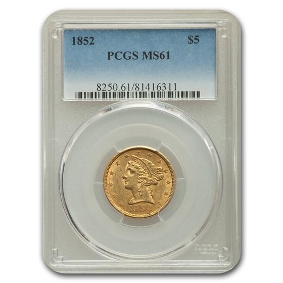 1852 $5 Liberty Gold Half Eagle MS-61 PCGS
