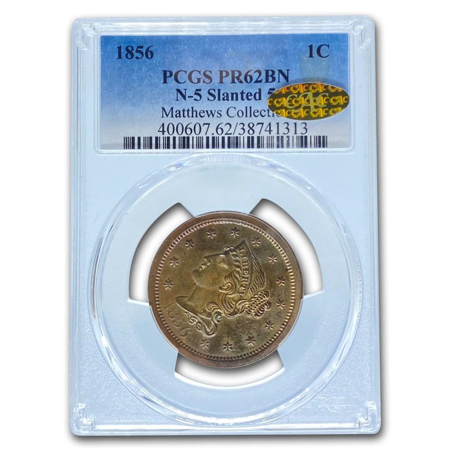 1856 Large Cent PR-62 PCGS CAC (Brown, N-5 Slanted 5)