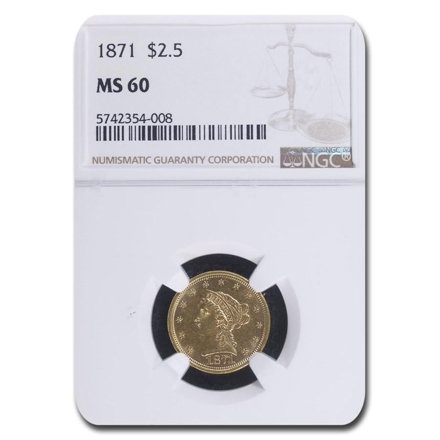 1871 $2.50 Liberty Gold Quarter Eagle MS-60 NGC