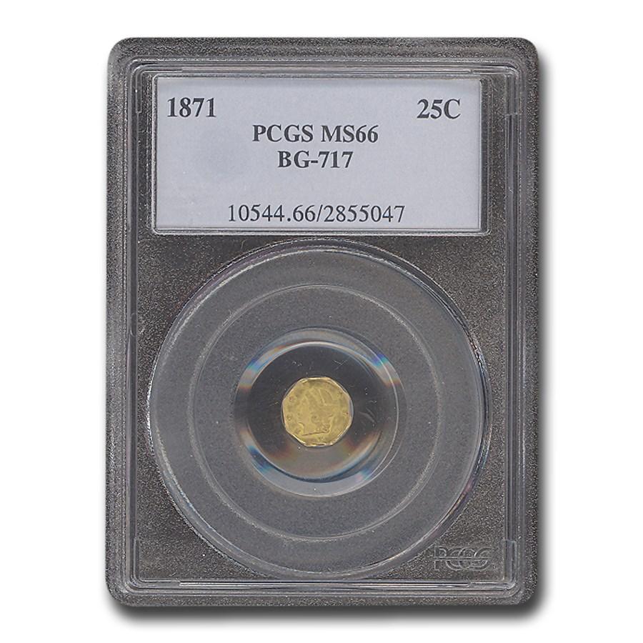 1871 Liberty Round 25 Cent Gold MS-66 PCGS (BG-717)