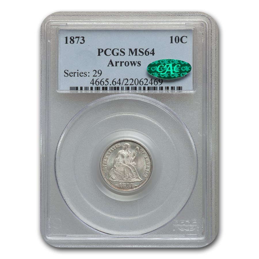 1873 Liberty Seated Dime MS-64 PCGS CAC (Arrows)
