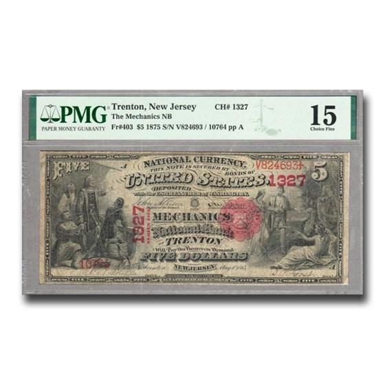 1875 $5.00 Trenton, NJ F-15 PMG (Fr#403) CH#1327