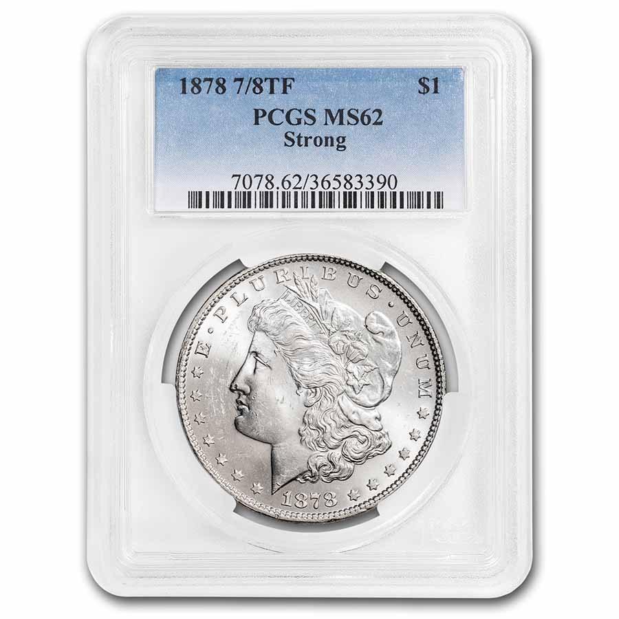 1878 Morgan Dollar 7/8 TF MS-62 PCGS (Strong)