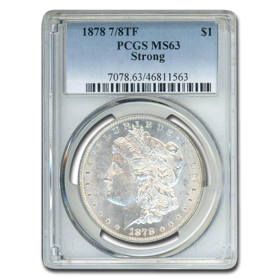 1878 Morgan Dollar 7/8 TF MS-63 PCGS (Strong)