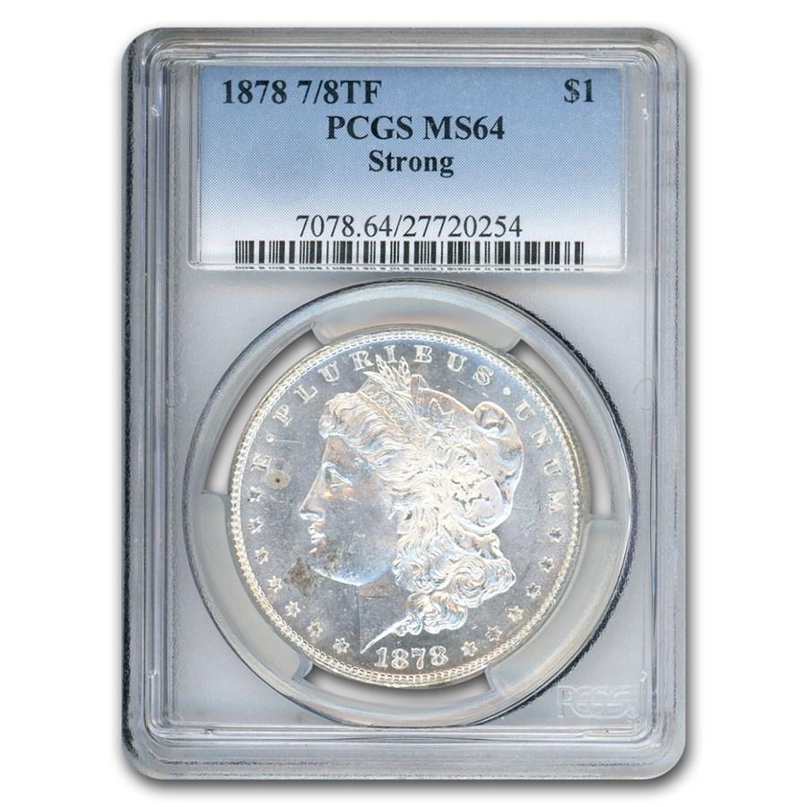 1878 Morgan Dollar 7/8 TF MS-64 PCGS (Strong)