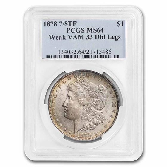 1878 Morgan Dollar 7/8 TF MS-64 PCGS (Weak, DBL Legs, VAM-33)