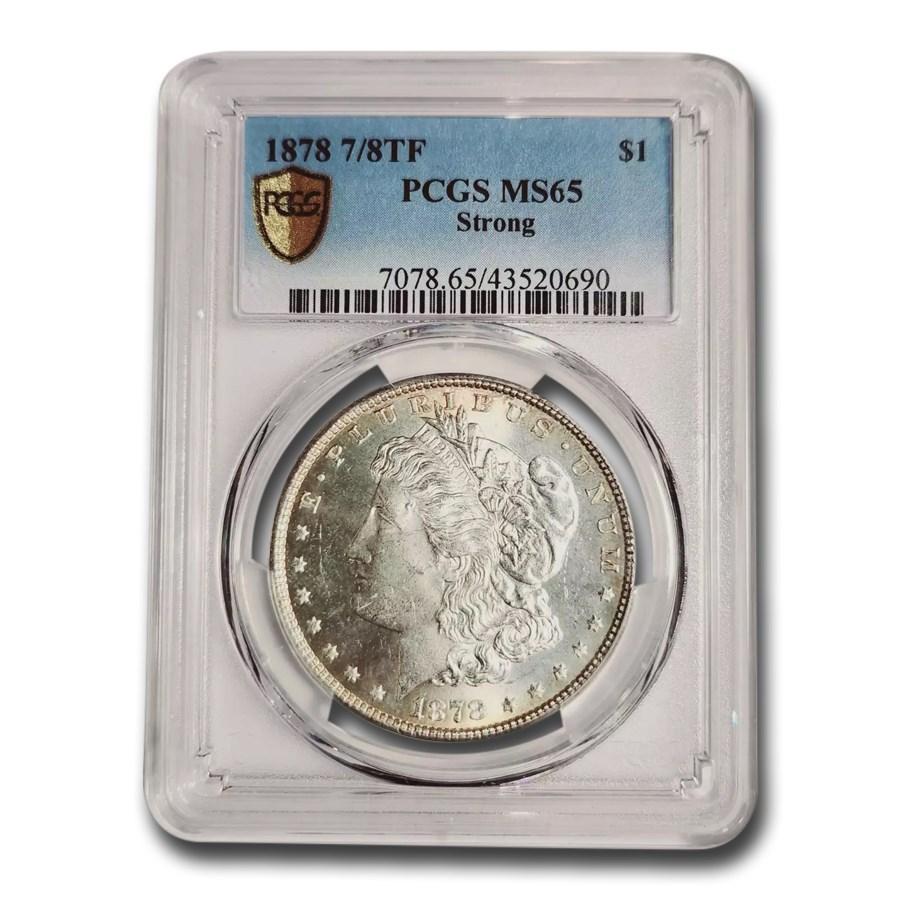 1878 Morgan Dollar 7/8 TF MS-65 PCGS (Strong)
