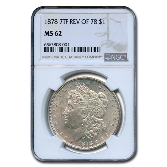 1878 Morgan Dollar 7 TF Rev of 78 MS-62 NGC