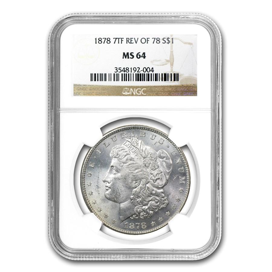 1878 Morgan Dollar 7 TF Rev of 78 MS-64 NGC