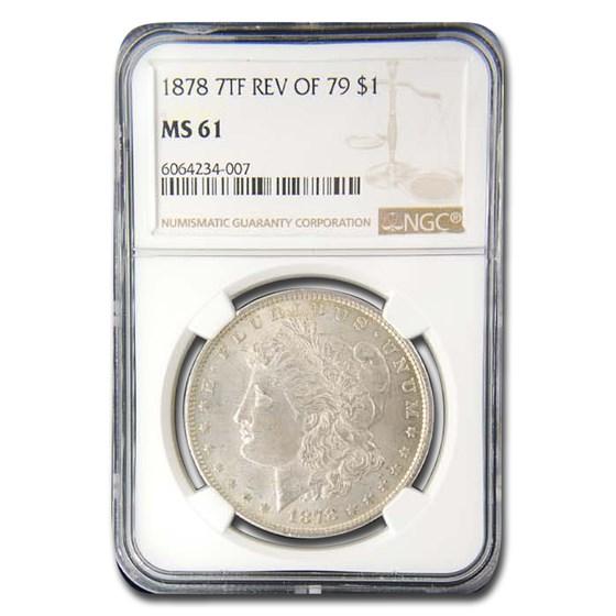 1878 Morgan Dollar 7 TF Rev of 79 MS-61 NGC