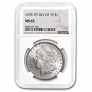 1878 Morgan Dollar 7 TF Rev of 79 MS-62 NGC