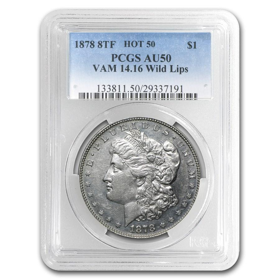 1878 Morgan Dollar 8 TF AU-50 PCGS (VAM-14.16 Wild Lips)