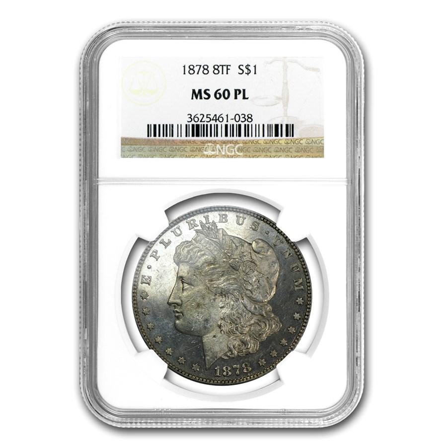 1878 Morgan Dollar 8 TF MS-60 NGC (PL)