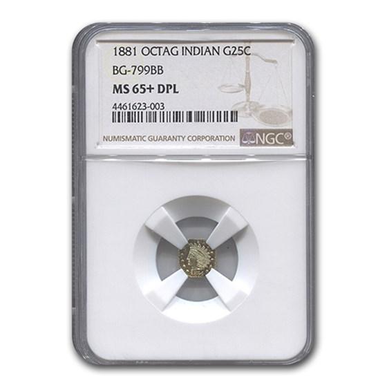 1881 Indian Octagonal 25 Cent Gold MS-65+ NGC