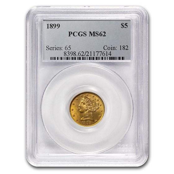 1899 $5 Liberty Gold Half Eagle MS-62 PCGS
