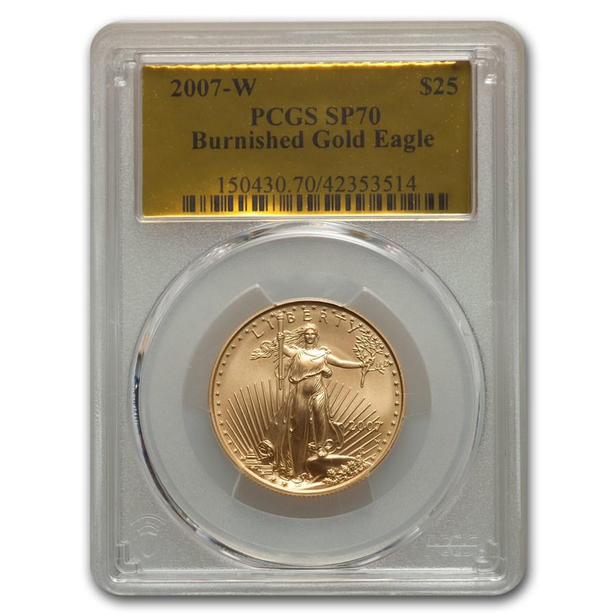 2007-W 1/2 oz Burnished Amer. Gold Eagle SP-70 PCGS (Gold Foil)